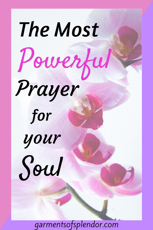 The Most Powerful Prayer to Strengthen your Soul -