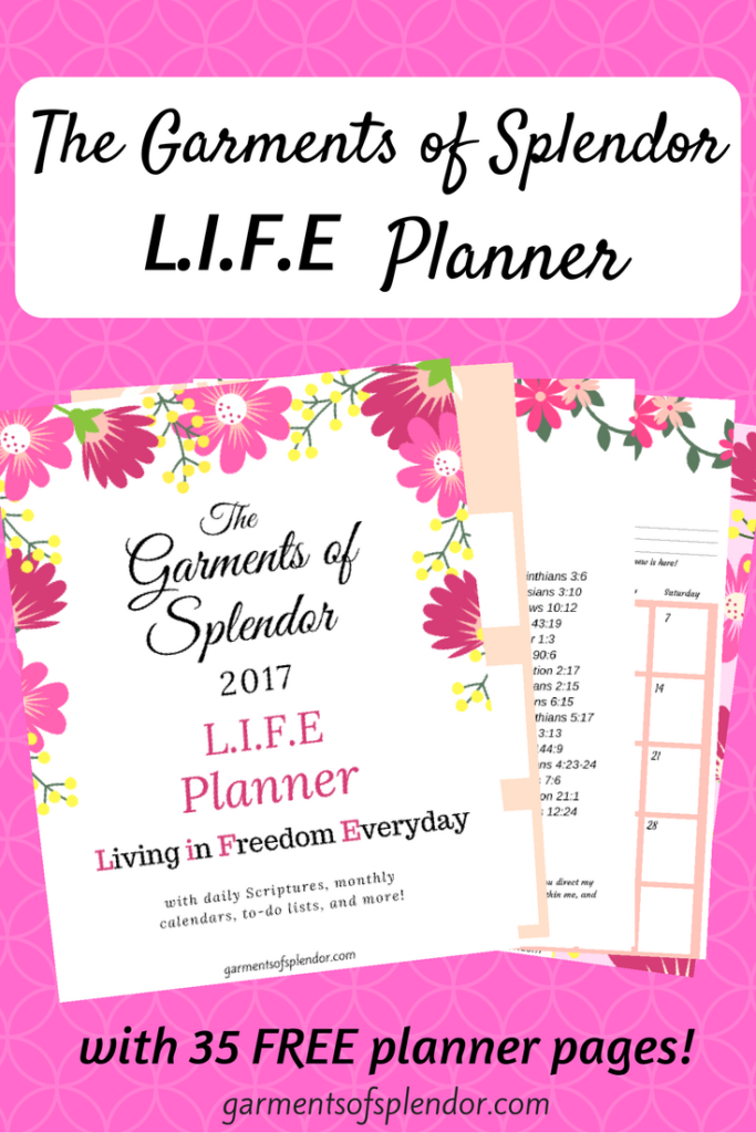 Grab your FREE life planner today--filled with scriptures, monthly calendars, to-do lists, and more!