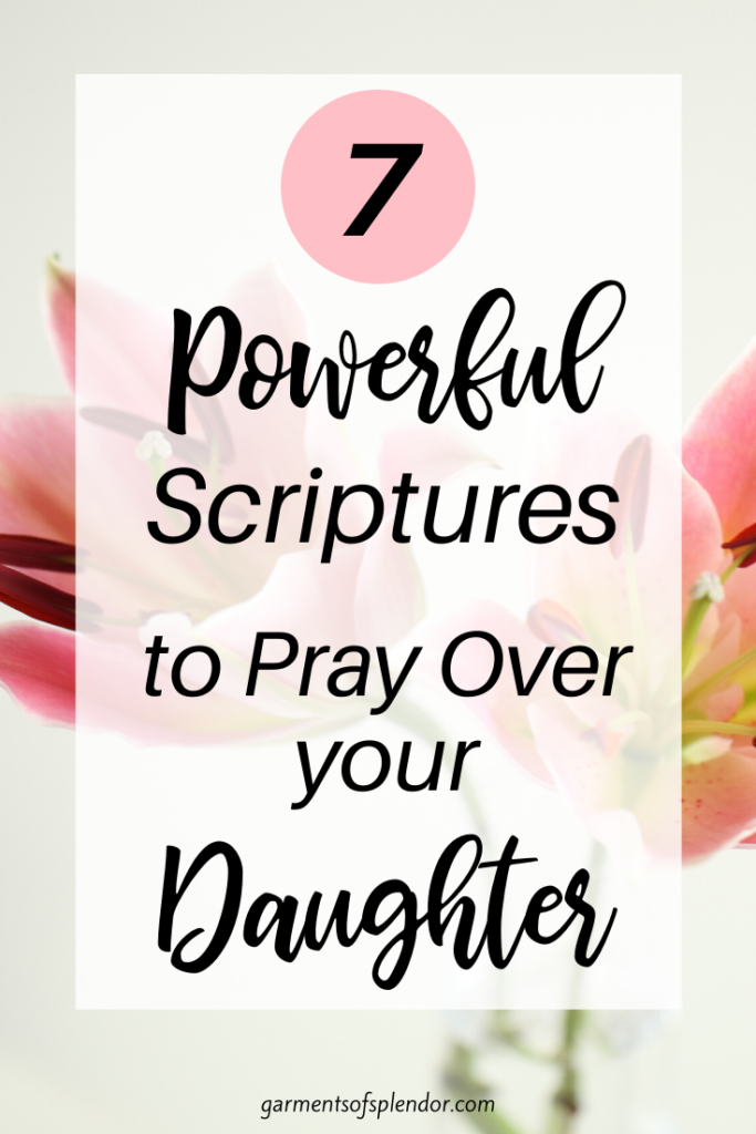 seven scriptures to pray over daughter
